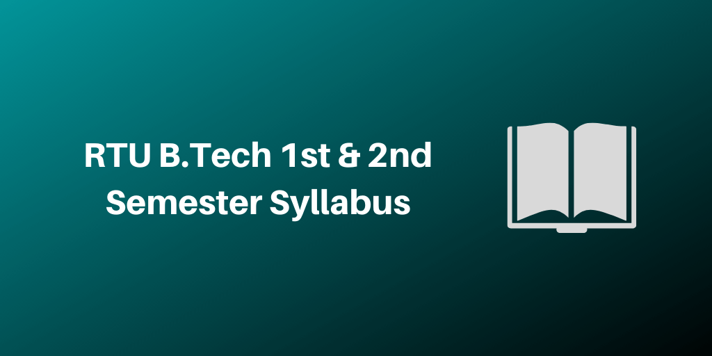 RTU B.Tech 1st & 2nd Semester Syllabus