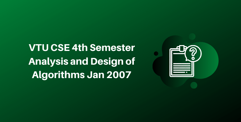 VTU CSE 4th Semester Analysis and Design of Algorithms Jan 2007