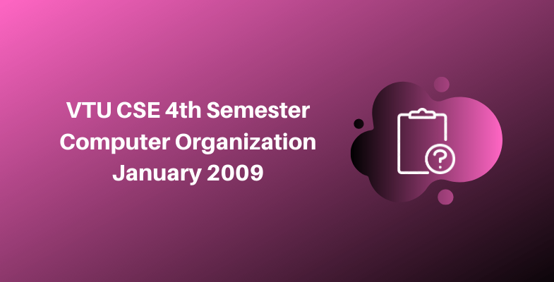 VTU CSE 4th Semester Computer Organization January 2009