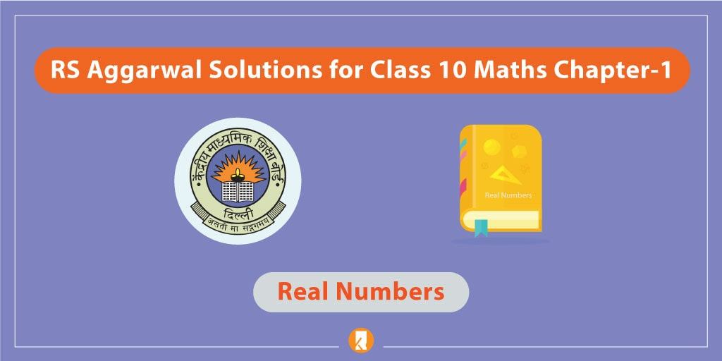 RS Aggarwal Solutions for Class 10 Maths Chapter-1 Real Numbers