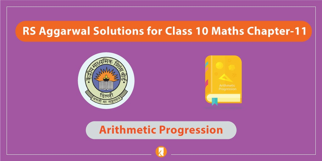 RS Aggarwal Solutions for Class 10 Maths Chapter-11 Arithmetic Progression