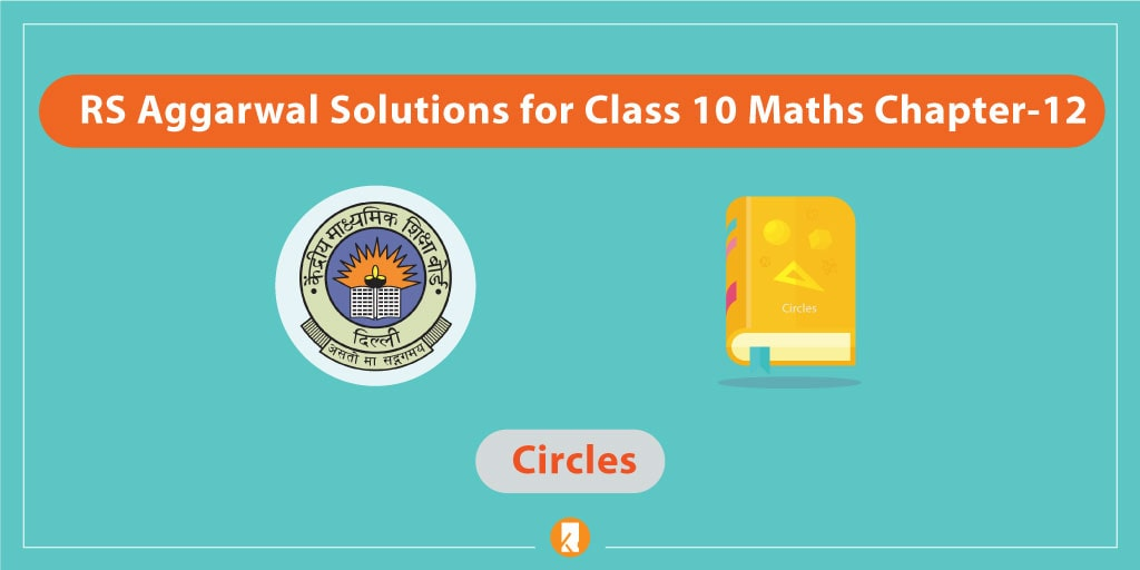 RS Aggarwal Solutions for Class 10 Maths Chapter-12 Circles