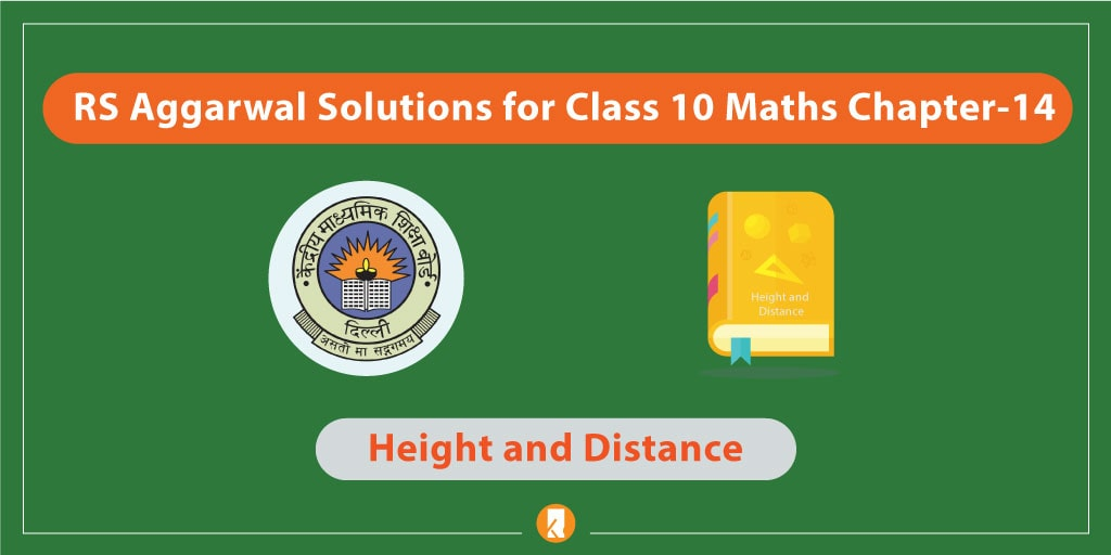 RS Aggarwal Solutions for Class 10 Maths Chapter-14 Height and Distance