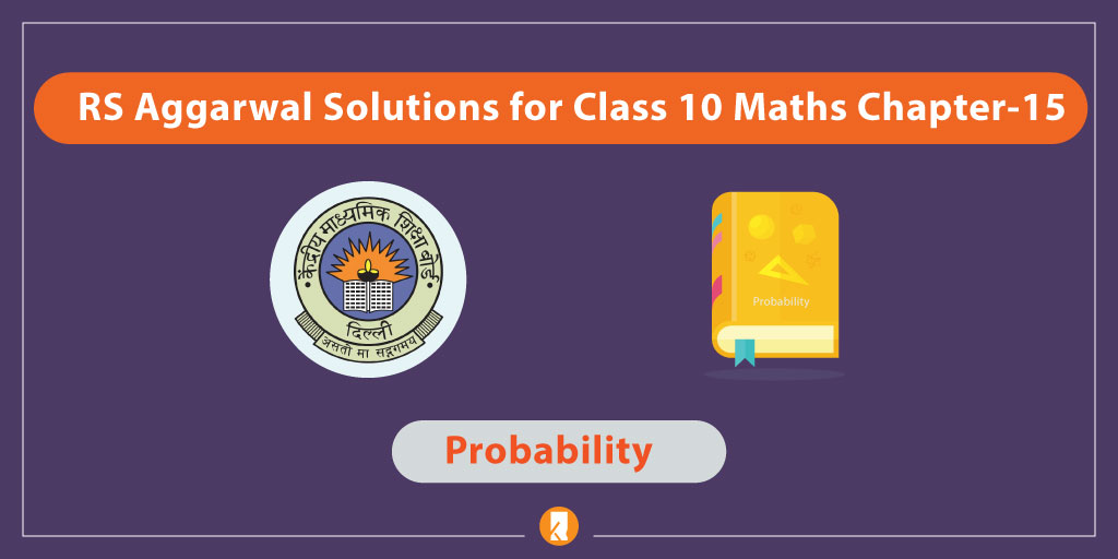 RS Aggarwal Solutions for Class 10 Maths Chapter-15 Probability