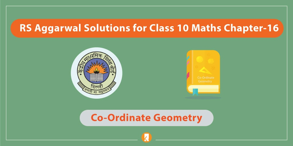 RS Aggarwal Solutions for Class 10 Maths Chapter-16 Co-Ordinate Geometry