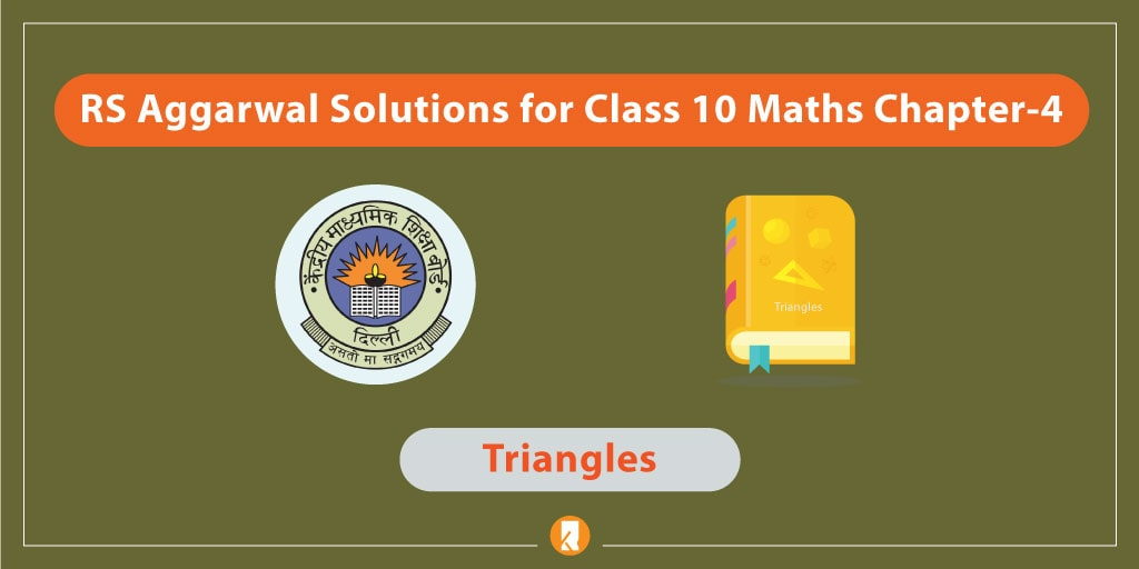 RS Aggarwal Solutions for Class 10 Maths Chapter-4 Triangles