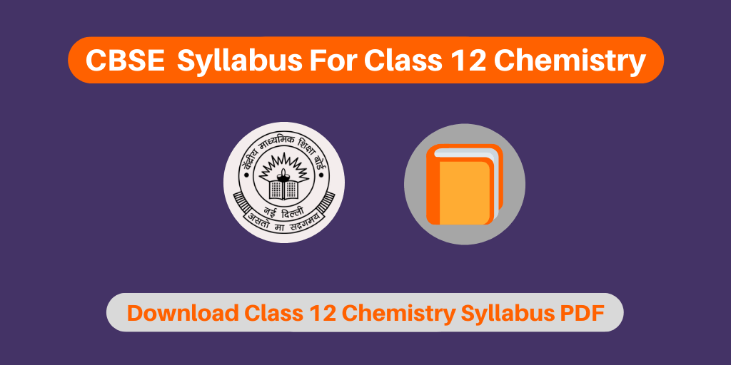 CBSE Syllabus For Class 12 Chemistry