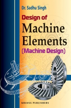 design of machine elements by sadhu singh