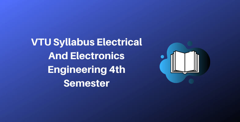 VTU Syllabus Electrical And Electronics Engineering 4th Semester
