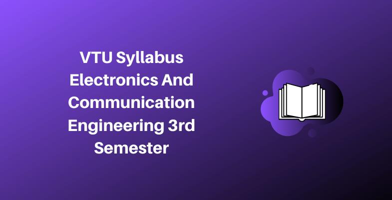 VTU Syllabus Electronics And Communication Engineering 3rd Semester