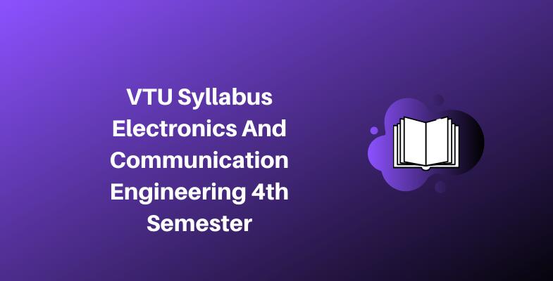 VTU Syllabus Electronics And Communication Engineering 4th Semester