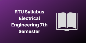 RTU Syllabus Electrical Engineering 7th Semester