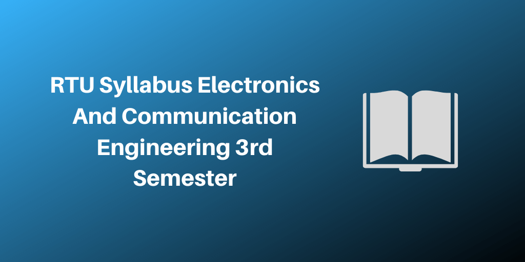 RTU Syllabus Electronics And Communication Engineering 3rd Semester