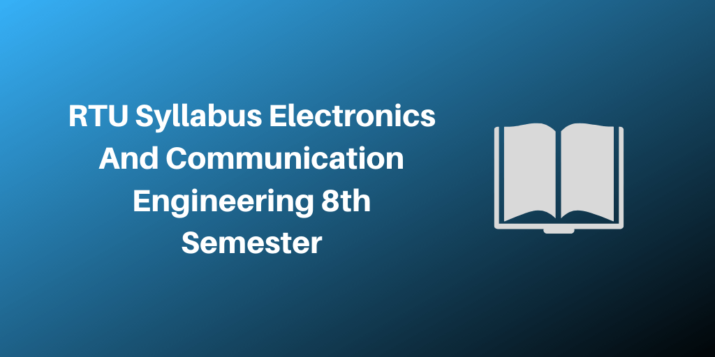 Rtu Syllabus Electronics And Communication Engineering 8th Semester