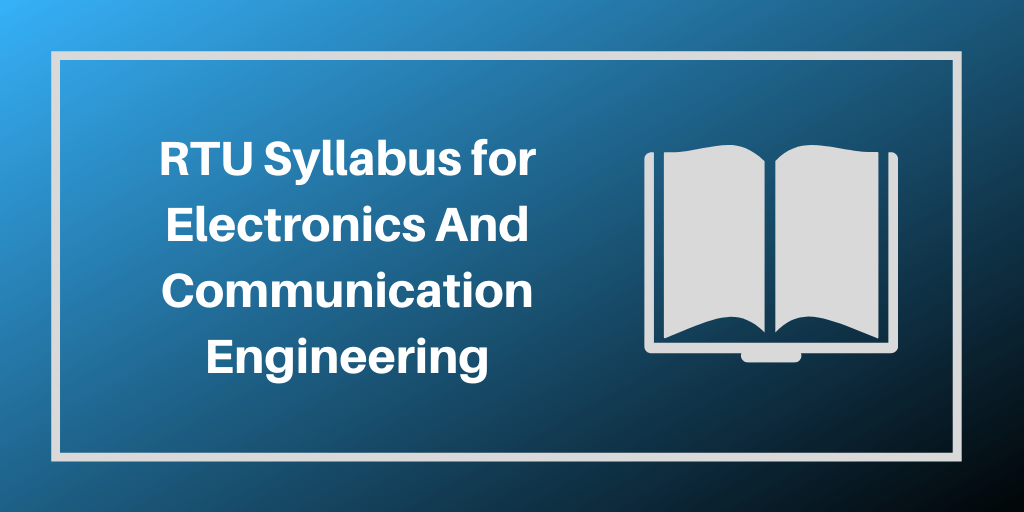 RTU Syllabus for Electronics And Communication Engineering