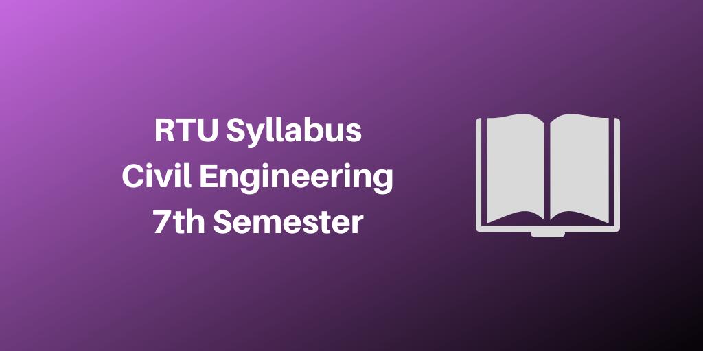 RTU Syllabus Civil Engineering 7th Semester