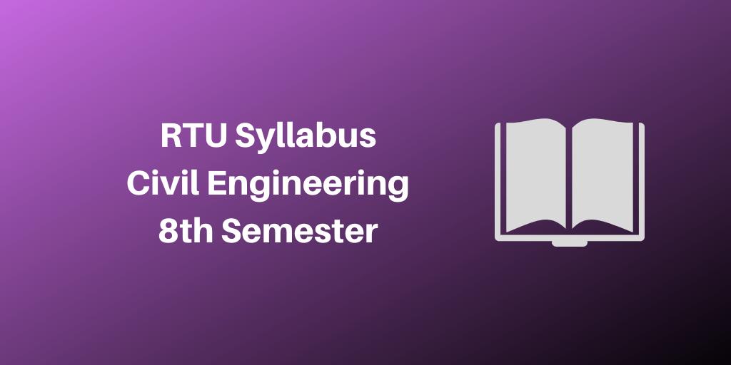 RTU Syllabus Civil Engineering 8th Semester