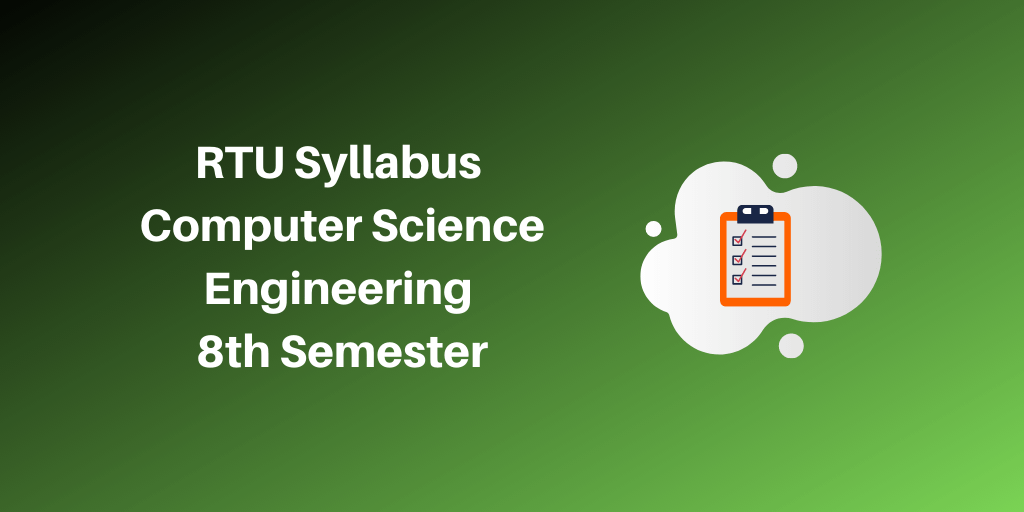 RTU Syllabus Computer Science Engineering 8th Semester
