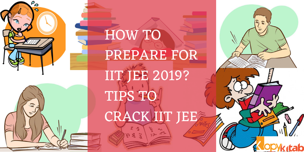 Preparation Tips to Crack IIT JEE 2019