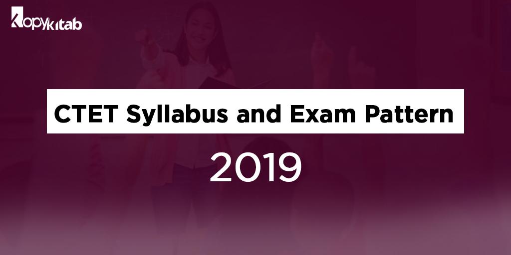 CTET Syllabus and Exam Pattern 2019