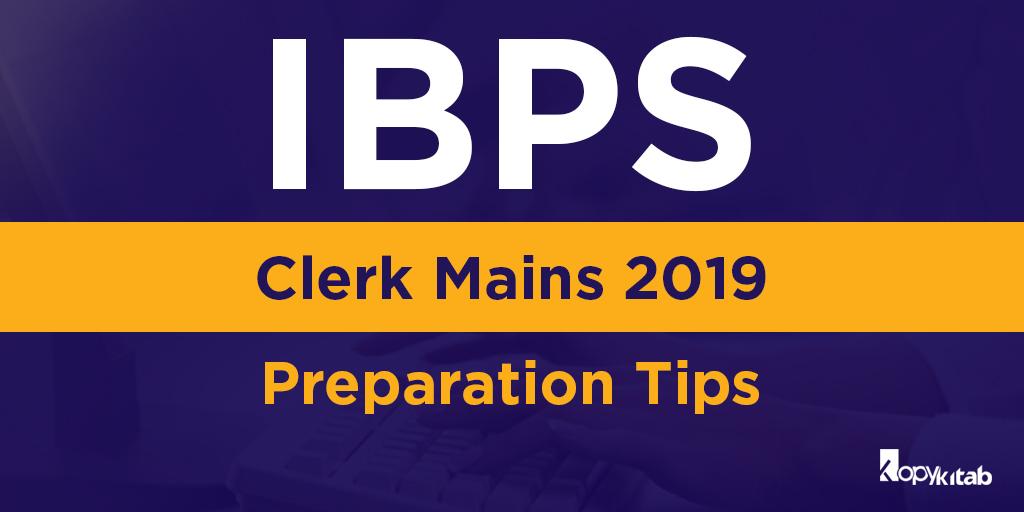 IBPS Clerk mains 2019 Preparation Tips