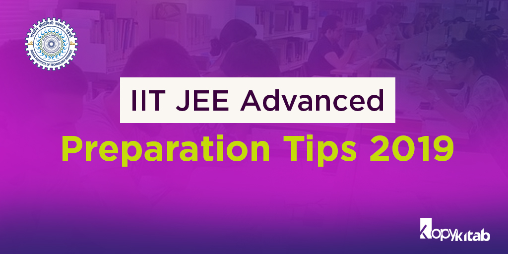 IIT JEE Advanced Preparation Tips 2019