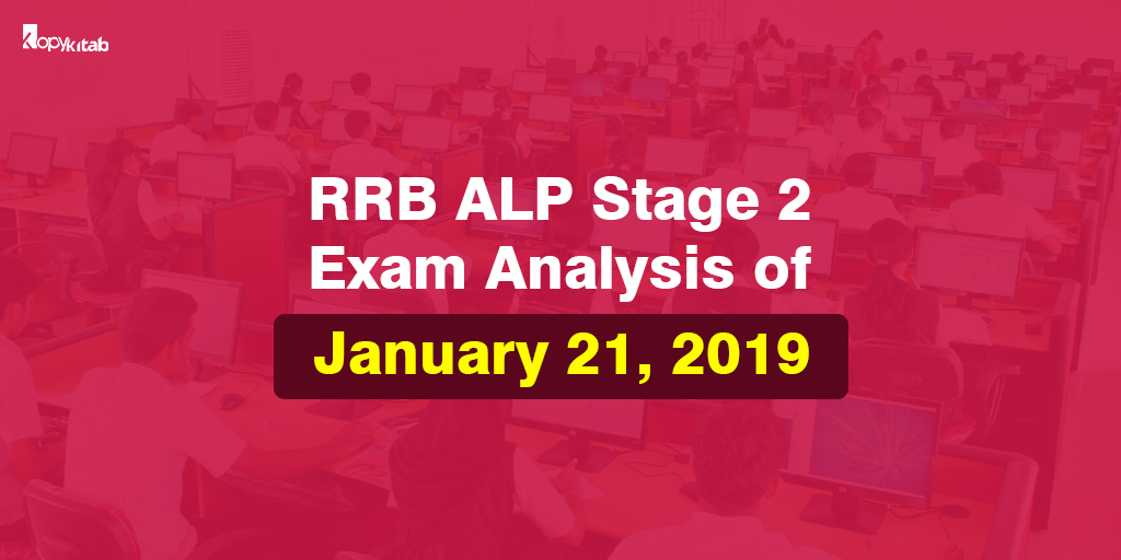 RRB ALP Stage 2 Exam Analysis- January 21