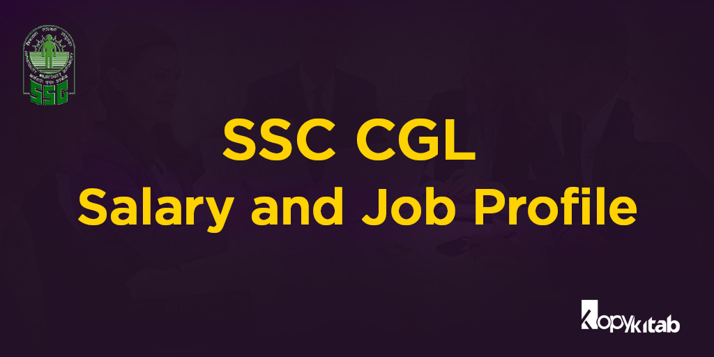 SSC CGL Salary and Job Profile
