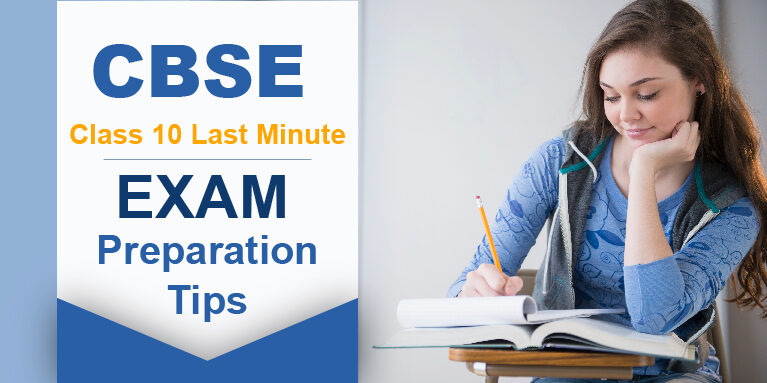 CBSE Class 10 Last Minute Exam Preparation Tips