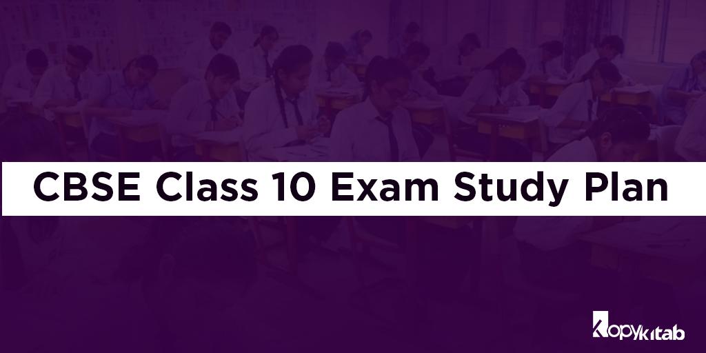 CBSE Class 10 Exam Study Plan | Kopykitab Blog
