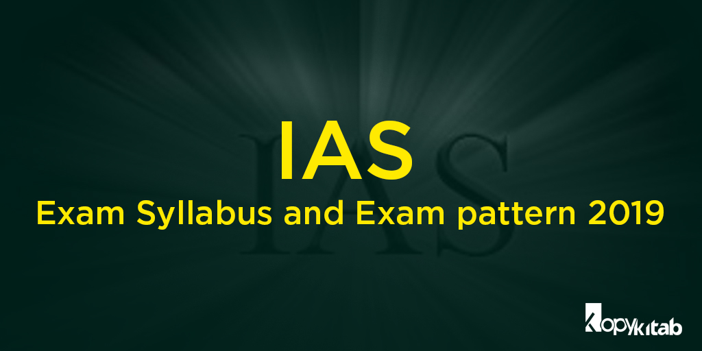 IAS Exam Syllabus and Exam Pattern 2019