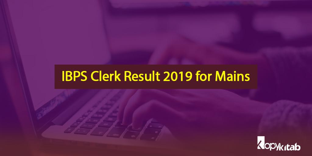 IBPS Clerk Result 2019 for Mains