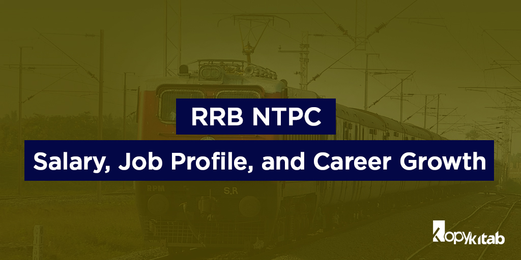 RRB NTPC Salary, Job Profile, and Career Growth