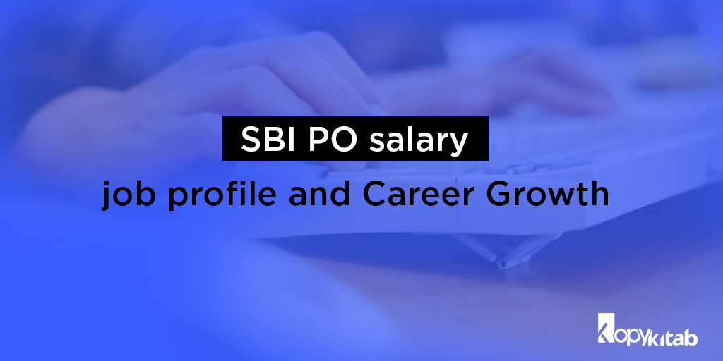 SBI PO Salary, Job Profile and Career Growth