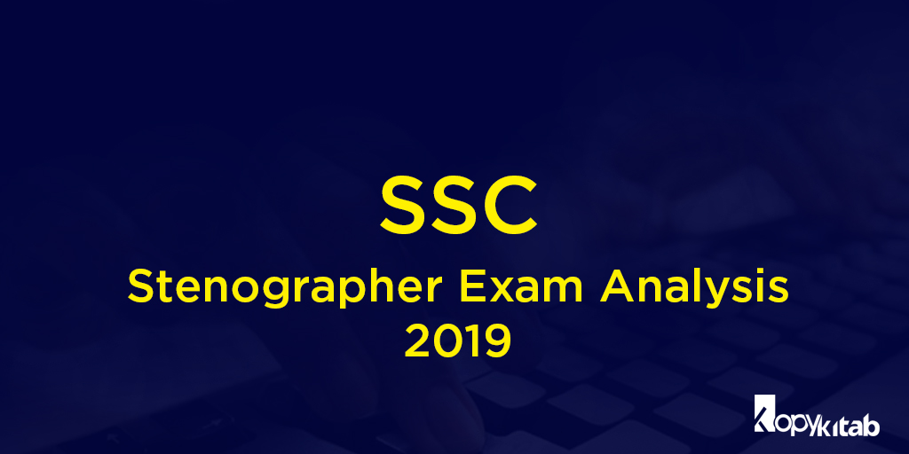 SSC Stenographer Exam Analysis 2019 | All Days and Shifts