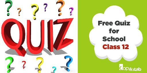 free quiz for school-Class 12