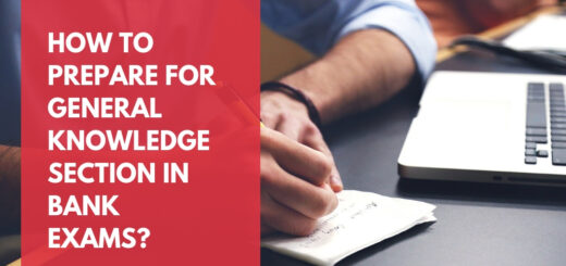How to prepare for General Knowledge Section in Bank Exams?