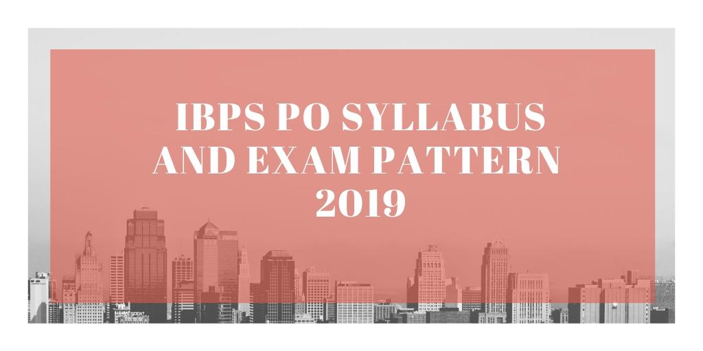 IBPS PO Syllabus and Exam Pattern 2019
