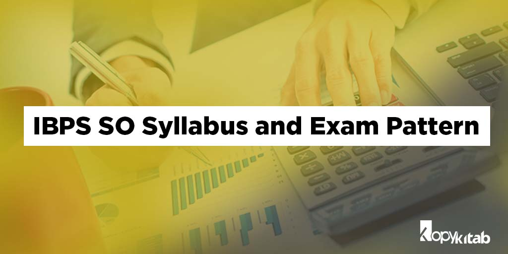 IBPS SO Syllabus and Exam Pattern 2019