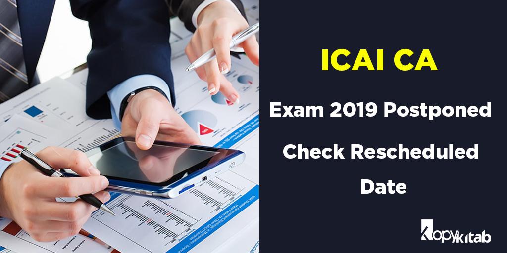ICAI CA Exam 2019 Postponed