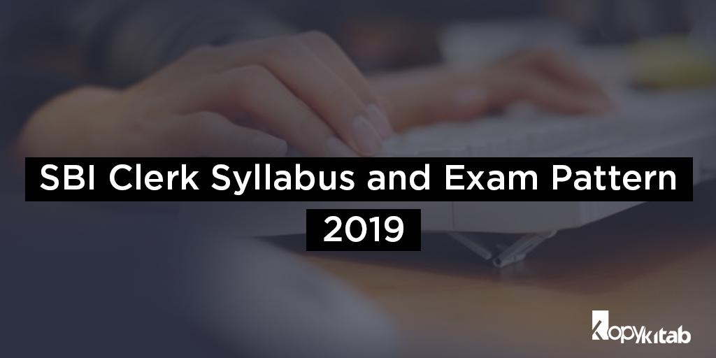 SBI Clerk Syllabus and Exam Pattern 2019
