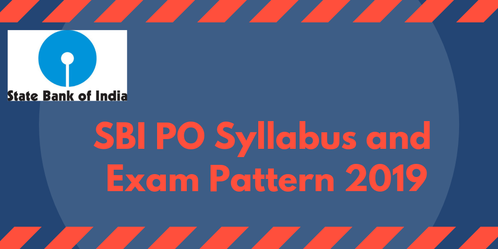 SBI PO Syllabus and Exam Pattern 2019
