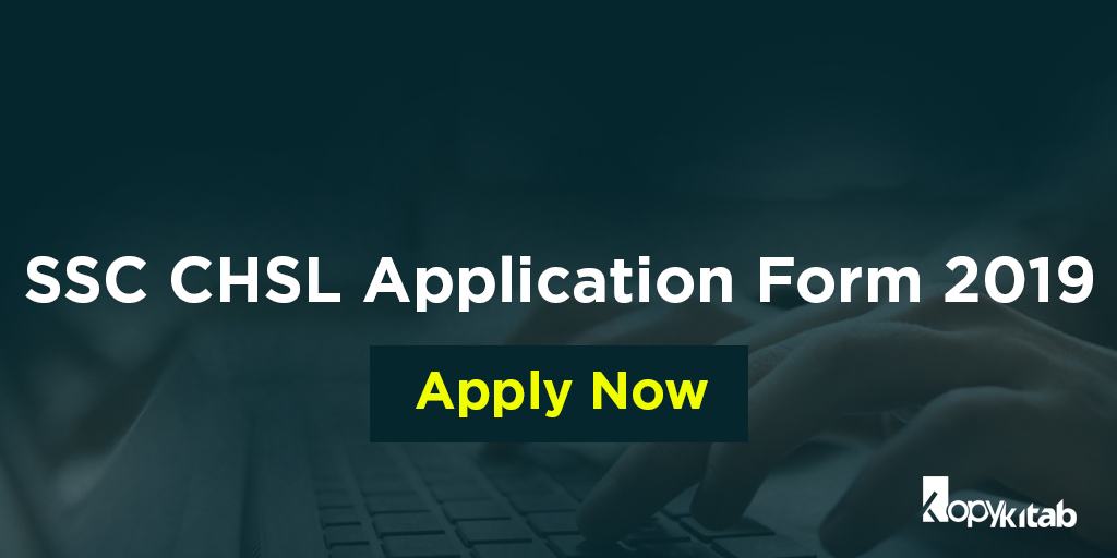 SSC CHSL Application Form 2019