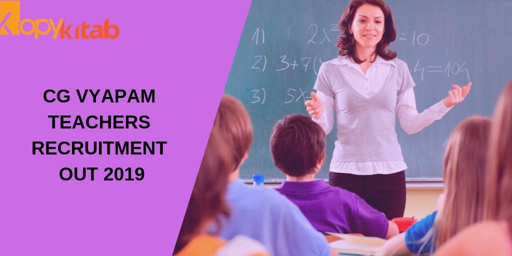 CG Vyapam Teachers Recruitment Out 2019