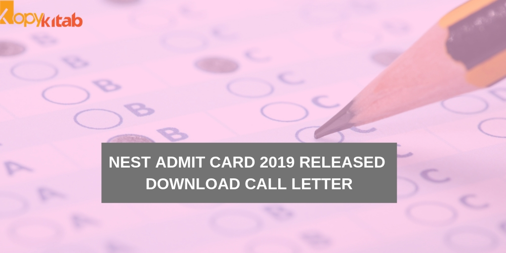 NEST Admit Card 2019 Released Download Call Letter