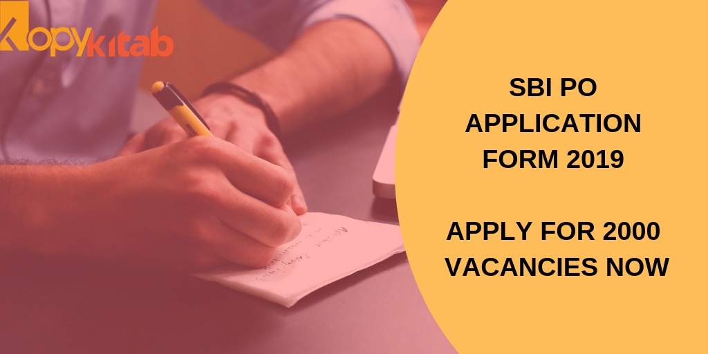 SBI PO Application Form 2019 Apply for 2000 Vacancies Now