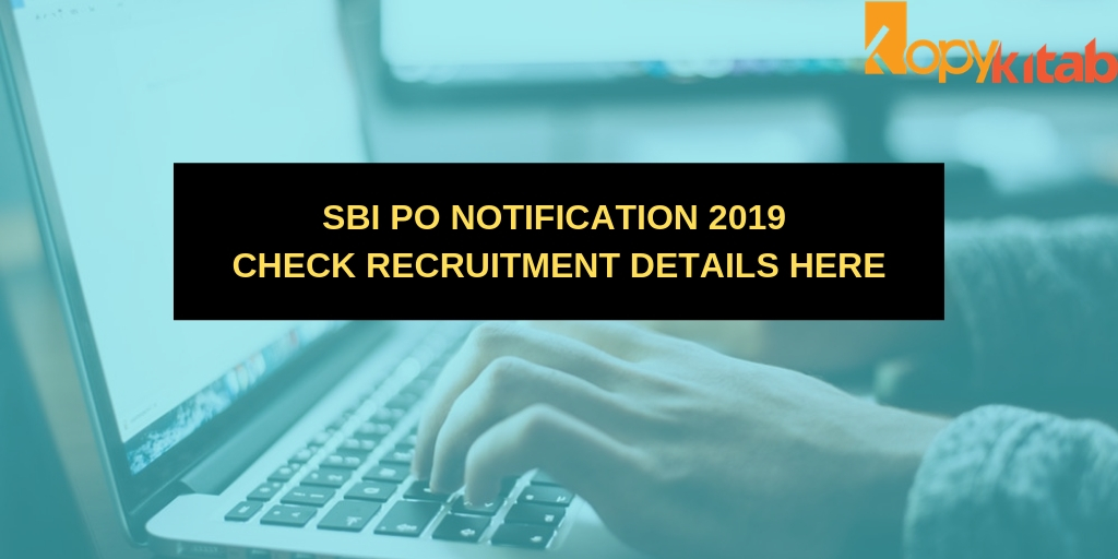 SBI PO Notification 2019 Check Recruitment Details Here