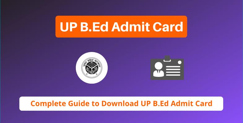 UP B.Ed Admit Card