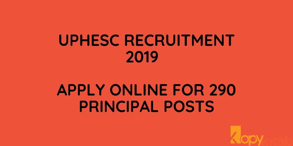 UPHESC Recruitment 2019 Apply Online for 290 Principal Posts