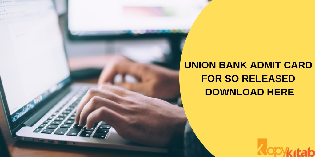 Union Bank Admit Card for SO Released Download Here